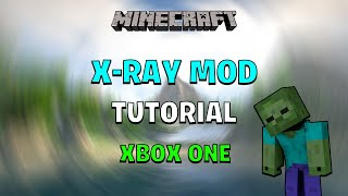 Minecraft - HOW TO DOWNLOAD X-RAY MOD FOR MINECRAFT XBOX ONE (FAST&EASY)