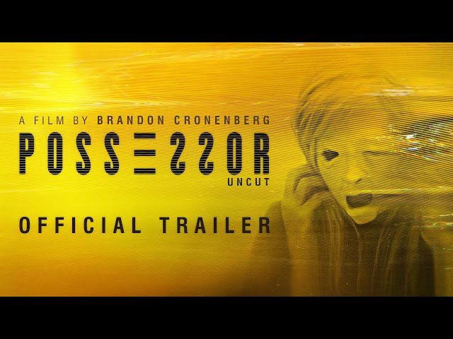 POSSESSOR UNCUT Trailer - In Theaters & Select Drive Ins October 2