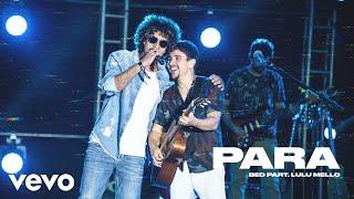 Bruninho & Davi - Para (Ao Vivo) ft. Lulu Mello
