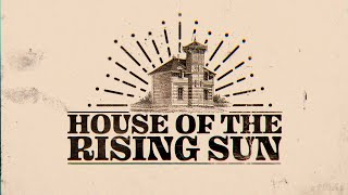 What is the House of the Rising Sun?