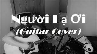 Người Lạ Ơi | (Superbrothers | Karik | Orange) | Guitar Cover (Black hat version)