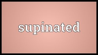 Supinated Meaning