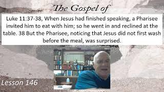 Luke 11:37-38 Lesson 146 July 26, 2021
