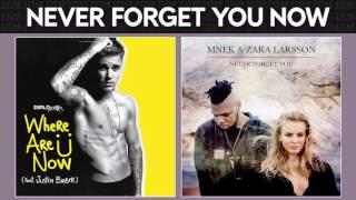 Never Forget You Now [Justin Bieber, Zara Larsson, MNEK, Diplo, Skrillex] MASHUP