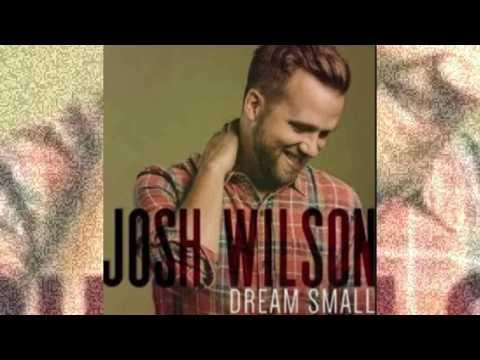 Josh Wilson- Dream Small - Instrumental with Lyrics
