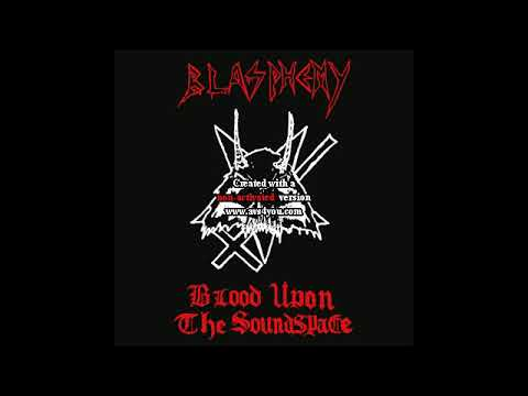 Blasphemy (Canada) - Blood upon the Soundspace (Rehearsal) 1989