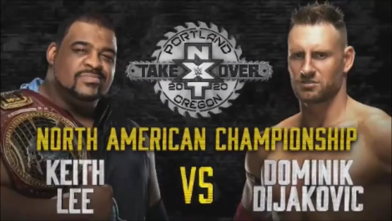 Nxt Takeover Portland Dominik Dijakovic Vs Keith Lee North American Championship Wwe 2k20 Youtube