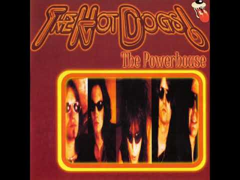 The Hot Dogs! - The Powerhouse (Full Album)