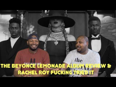 The Beyonce Lemonade Album Review & Rachel Roy Fucking Tried It