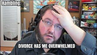 Rambling: Divorce is Frustrating, But I