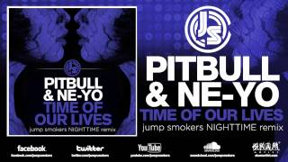 "Pitbull ft. Ne-Yo ""Time Of Our Lives"" Jump Smokers Nighttime Remix"