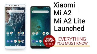 Xiaomi Mi A2 and Mi A2 Lite - Specs, features, India launch and prices
