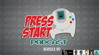Press Start Podcast EP.37 | Industry Bad Practices | Loot Crates| Micro-Transactions| Paywalls