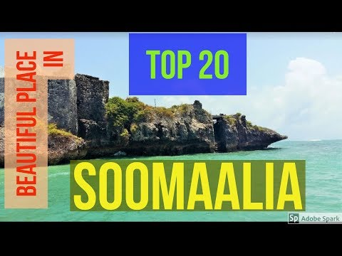 TOP 20 Beautiful Place to Visit East Africa Somalia&Somaliland 2017