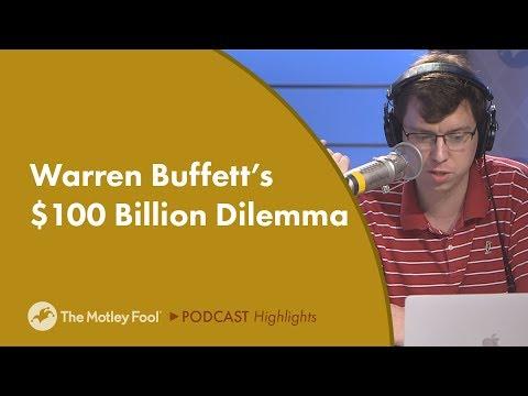 Warren Buffett's $100 Billion Dilemma