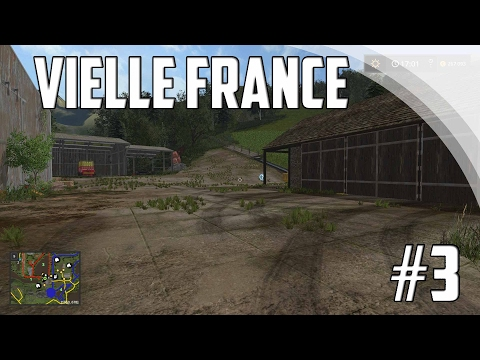 FARMING SIMULATOR 17 VIELLE FRANCE EPISODE 3