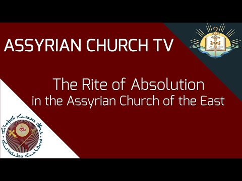The Rite of Absolution in the Assyrian Church of the East
