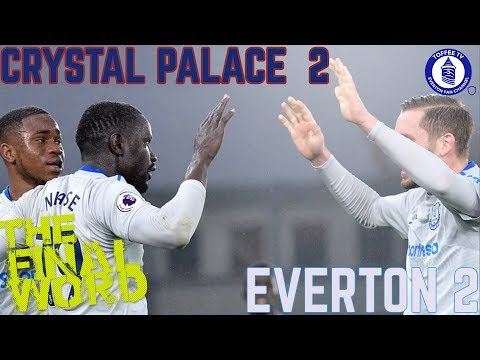 Crystal Palace 2-2 Everton | The Final Word