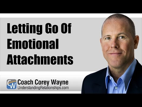 Letting Go Of Emotional Attachments