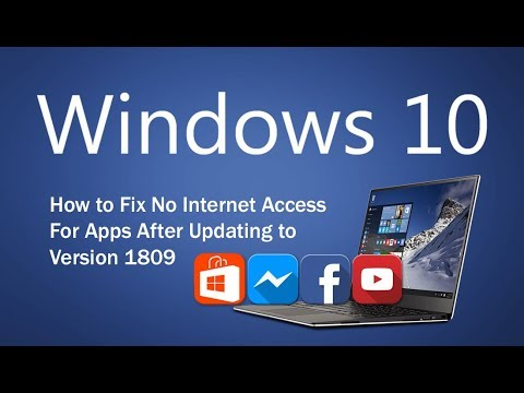 Fix No Internet Access For Apps After Updating to Windows 10 Version 1809