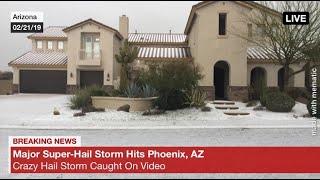 Phoenix Arizona Hail Storm February 2019
