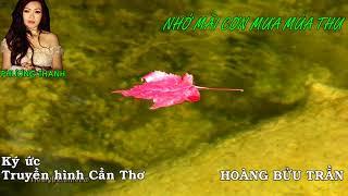 NHỚ MÃI CƠN MƯA MÙA THU | Hoàng Bửu Trần | Ký ức Truyền hình Cần Thơ