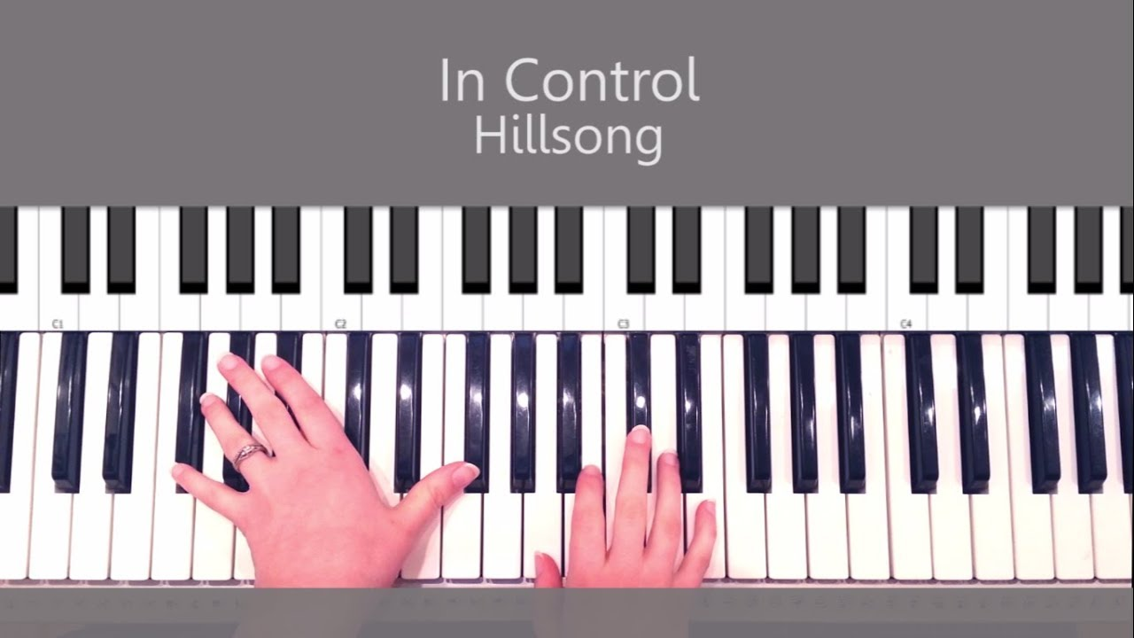 How to play in control by hillsong piano tutorial youtube how to play in control by hillsong piano tutorial hexwebz Images