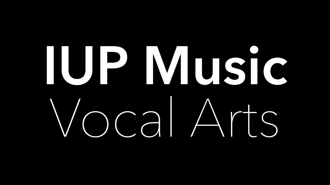 Vocal Arts - Areas - Music - IUP