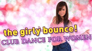 Download Video How To Dance At A Club For Women - The Girly Bounce (Beginners Lesson) MP3 3GP MP4