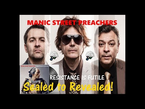 Manic Street Preachers - Resistance Is Futile   Sealed to revealed and first thoughts