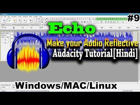 [Hindi]How to make Echo in Audacity| Tutorial #9