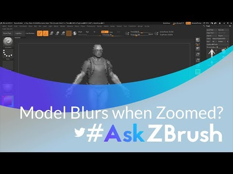 """AskZBrush: """"When I Zoom into my model it gets really Blurry? What's"""