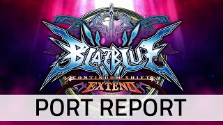 BlazBlue: Continuum Shift Extend : Port Report