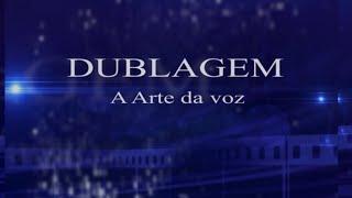 """Dublagem - """"A arte da voz"""" no Brasil"""