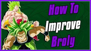 How To Improve Broly in Dragon Ball Super Broly