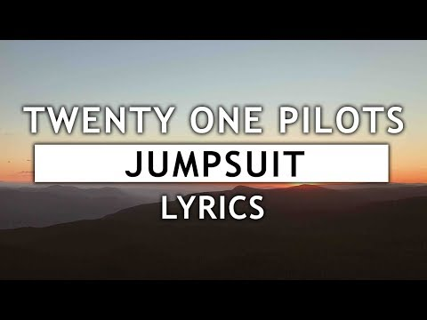 Twenty One Pilots  Jumpsuit Lyrics