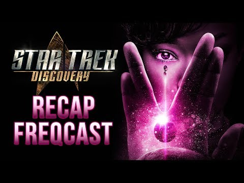 Star Trek Discovery Recap FREQCast 1: Episodes 1 and 2