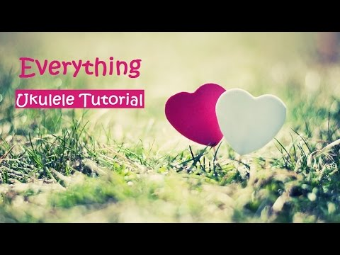 Everything (Michael Bublé) - Ukulele Tutorial [Chords, Tabs, Strumming]