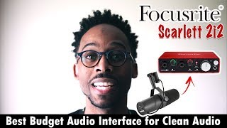 best budget audio interface scarlett 2i2 microphone recomendations and youtube setup tips