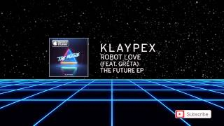 Robot Love (feat. GRÉTA) | (Official Audio) | Klaypex (2015)