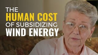 The Human Cost of Subsidizing Wind Energy