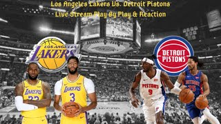 Los Angeles Lakers Vs. Detroit Pistons Live Play By Play & Reaction