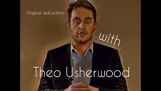 Original Jedi Politics With Theo Usherwood ''The Campaign Thus Far''