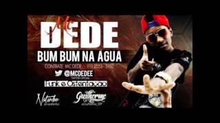 MC DEDE BUM BUM NA ÁGUA 2013