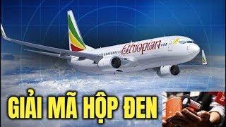 Giải mã hộp đen Boeing 737 MAX : 6 phút bay bất thường và khoảnh khắc cuối cùng được tiết lộ