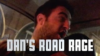 Dan's Road Rage - England Vlog