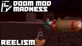 REELISM - DOOM MOD MADNESS