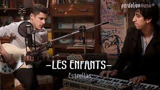 Les Enfants - Estrellas (Live on PardelionMusic.tv)