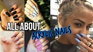 All About My Acrylic Nails