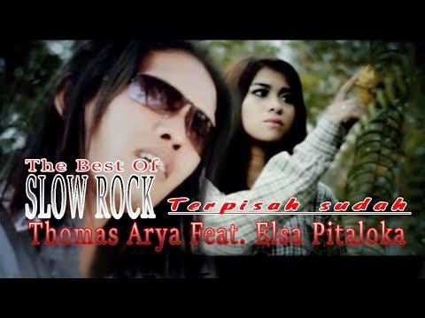 Thomas Arya Feat  Elsa Pitaloka -  Terpisah Sudah